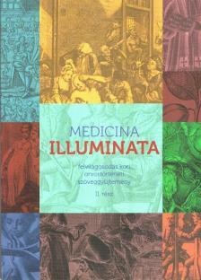 vál.Magyar László András - Medicina illuminata II. Felvilágosodáskori szöveggyűjtemény
