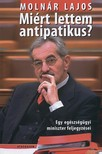 Molnár Lajos - Miért lettem antipatikus? [eKönyv: pdf,  epub,  mobi]