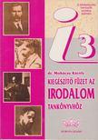 Dr. Mohácsy Károly - Kiegészítő füzet az irodalom tankönyvhöz [antikvár]