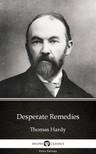 Delphi Classics Thomas Hardy, - Desperate Remedies by Thomas Hardy (Illustrated) [eKönyv: epub,  mobi]