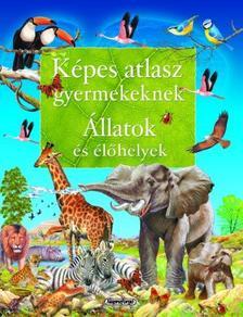 - Képes atlasz gyermekeknek - Állatok és élőhelyek
