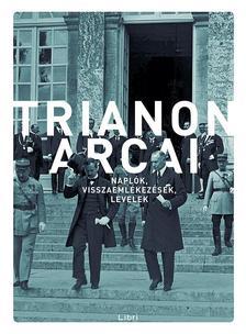 .- - Trianon arcai - Naplók, visszaemlékezések, levelek