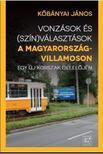 Köbányai János - Vonzások és (szín) választások a Magyarország-villamoson<!--span style='font-size:10px;'>(G)</span-->