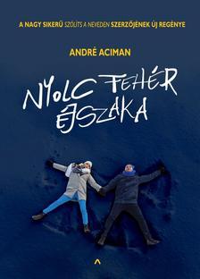 André Aciman - Nyolc fehér éjszaka