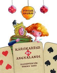 Pungor András - Kárókaresz és Angyalandi