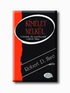 Robert D. Hare - KÍMÉLET NÉLKÜL