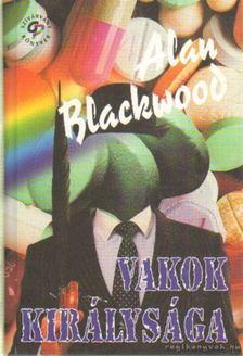 BLACKWOOD, ALAN - Vakok királysága [antikvár]
