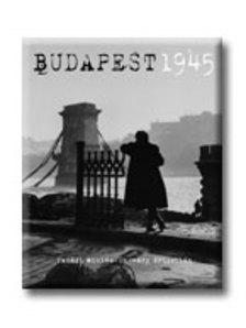 TAMÁSI MIKLÓS-UNGVÁRY KRISZTIÁN - BUDAPEST 1945.