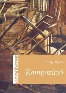 Kőnig Frigyes - Kompozíció