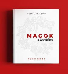 Bezselics Ildikó - MAGOK a konyhában - Hüvelyesek