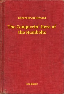 Howard Robert Ervin - The Conquerin' Hero of the Humbolts [eKönyv: epub, mobi]