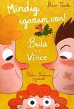 Baár Tünde - Bakos Barbara - Buda és Vince - Mindig igazam van!<!--span style='font-size:10px;'>(G)</span-->