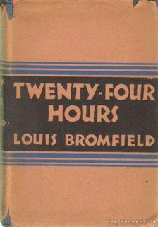 Bromfield, Louis - Twenty-Four Hours [antikvár]