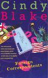 BLAKE, CINDY - Foreign Correspondents [antikvár]