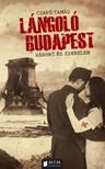 Csapó Tamás - Lángoló Budapest - Háború és szerelem [eKönyv: epub, mobi]