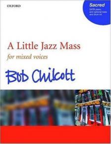 CHILCOTT, BOB - A LITTLE JAZZ MASS FOR MIXED VOICES (VOCAL SCORE)