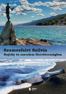 Szilvia Szamosfalvi - Rejtély és szerelem Horvátországban [eKönyv: epub, mobi]