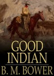 Bower B.M. - Good Indian [eKönyv: epub,  mobi]