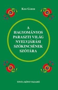 - A hagyományos paraszti világ nyelvjárási szókincsének szótára
