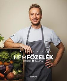 Szatmári Ferenc - nemfőzelék - hanem 35 saláta