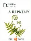 Grazia Deledda - A repkény [eKönyv: epub, mobi]