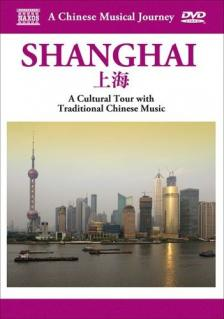 SHANGHAI - WITH TRADITIONAL CHINESE MUSIC DVD