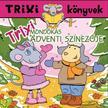 Trixi mondókás adventi színezője - Trixi könyvek<!--span style='font-size:10px;'>(G)</span-->