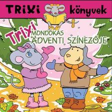 - Trixi mondókás adventi színezője - Trixi könyvek