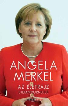 Stefan Kornelius - Angela Merkel - Az életrajz