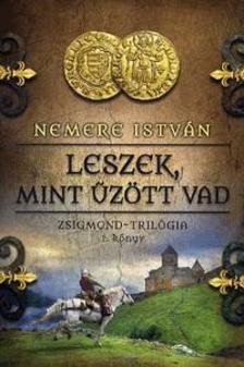 - Leszek, mint űzött vadZsigmond-trilógia 1. könyv