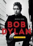 BARNA IMRE - Bob Dylan. Dal, szöveg, póz<!--span style='font-size:10px;'>(G)</span-->