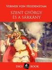 Verner von Heidenstam - Szent György és a sárkány [eKönyv: epub,  mobi]