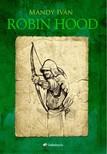 Mándy Iván - Robin Hood [eKönyv: epub, mobi]<!--span style='font-size:10px;'>(G)</span-->