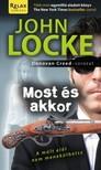 JOHN LOCKE - Most és akkor [eKönyv: epub, mobi]<!--span style='font-size:10px;'>(G)</span-->