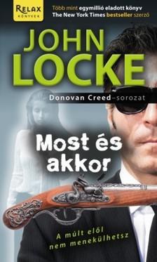 JOHN LOCKE - Most és akkor [eKönyv: epub, mobi]