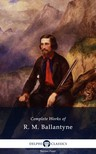 Ballantyne R. M. - Delphi Complete Works of R. M. Ballantyne (Illustrated) [eKönyv: epub, mobi]
