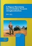 Tibor Kovács József-Rózsa - A Magyar Honvédség közreműködése Koszovó válságkezelésében 1999-2011 [eKönyv: epub,  mobi]