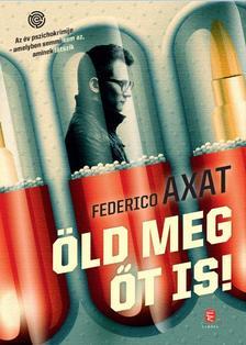 Federico AXAT - Öld meg őt is!