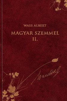 Wass Albert - Magyar Szemmel II. - Wass Albert Díszkiadás 44. kötete