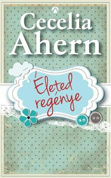 Cecelia Ahern - Életed regénye ###