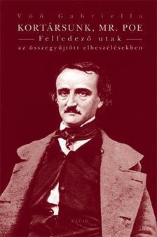 Vöo Gabriella - Kortársunk, Mr. Poe. Felfedező utak az összegyűjtött elbeszélésekben