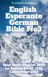 TruthBeTold Ministry, Joern Andre Halseth, Wayne A. Mitchell, Ludwik Lazar Zamenhof, Martin Luther - English Esperanto German Bible No3 [eKönyv: epub,  mobi]