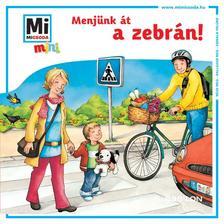 - Mi MICSODA mini füzet - Menjünk át a zebrán!