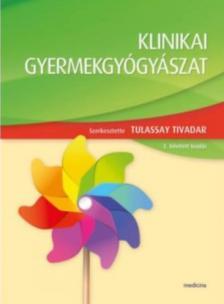 szerk.Tulassay Tivadar - Klinikai gyermekgyógyászat 2. bőv. kiad.