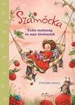 Stefanie Dahle - Szamócka - Erdei mulatság és más történetek<!--span style='font-size:10px;'>(G)</span-->