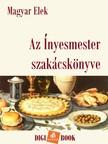 Magyar Elek - Az Ínyesmester szakácskönyve [eKönyv: epub, mobi]<!--span style='font-size:10px;'>(G)</span-->