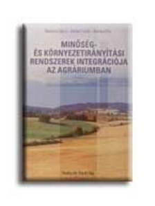Mészáros János, Juhász Csaba, Kovász Elza - Minőség - és környezetirányítási rendszerek inegr. az agr.