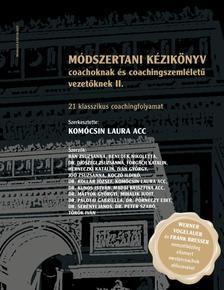 Komócsin Laura (szerk.) - Módszertani kézikönyv coachoknak és coachingszemléletű vezetőknek II.