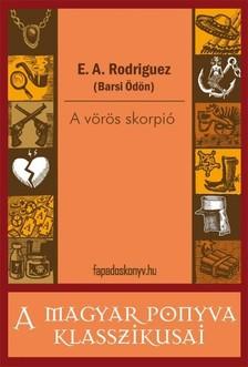 E. A. Rodriguez (Barsi Ödön) - A vörös skorpió [eKönyv: epub, mobi]