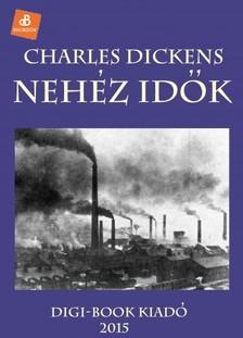 Charles Dickens - Nehéz idők [eKönyv: epub, mobi]